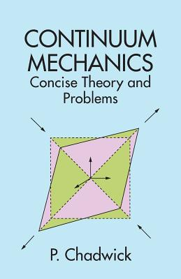 Continuum Mechanics: Concise Theory and Problems (Dover Books on Physics) Cover Image