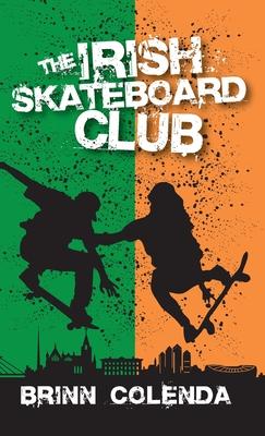 The Irish Skateboard Club (Callahan Family Saga #4) Cover Image