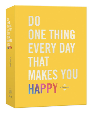 Do One Thing Every Day That Makes You Happy: A Journal (Do One Thing Every Day Journals) Cover Image