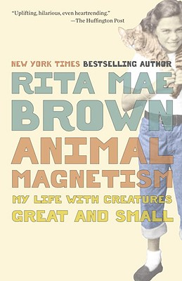 Animal Magnetism: My Life with Creatures Great and Small Cover Image