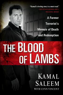 The Blood of Lambs: A Former Terrorist's Memoir of Death and Redemption Cover Image
