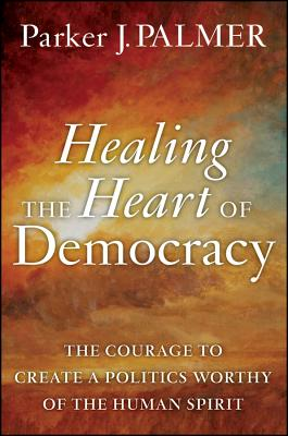 Healing the Heart of Democracy Cover