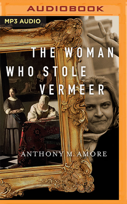 The Woman Who Stole Vermeer: The True Story of Rose Dugdale and the Russborough House Art Heist Cover Image