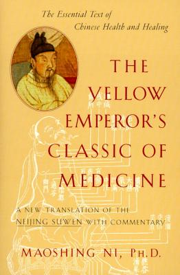 The Yellow Emperor's Classic of Medicine: A New Translation of the Neijing Suwen with Commentary Cover Image