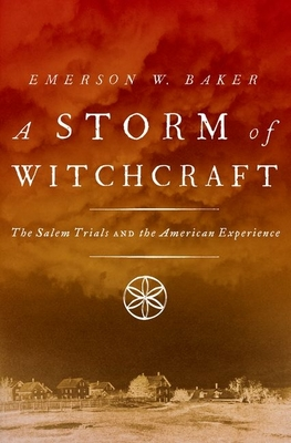 Storm of Witchcraft: The Salem Trials and the American Experience (Pivotal Moments in American History) Cover Image