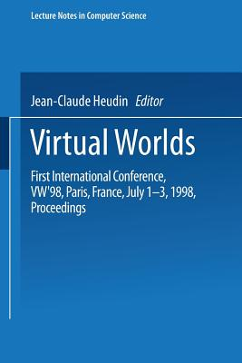 Virtual Worlds: First International Conference, Vw'98 Paris, France, July 1-3, 1998 Proceedings Cover Image