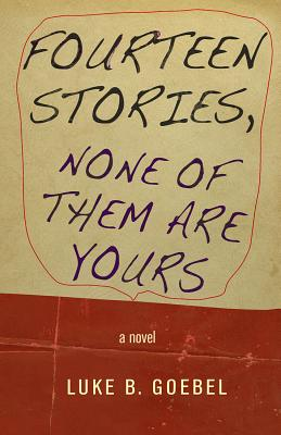 Fourteen Stories, None of Them Are Yours Cover Image