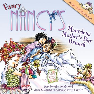 Fancy Nancy Act Marvelous Mother's Day BrunchJane O'Connor, Robin Preiss Glasser