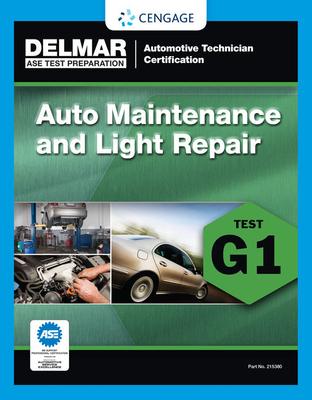 ASE Technician Test Preparation Automotive Maintenance and Light Repair (G1) Cover Image