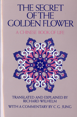 The Secret of the Golden Flower: A Chinese Book of Life Cover Image