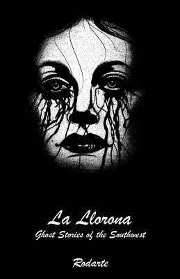 La Llorona: Ghost Stories of the Southwest Cover Image