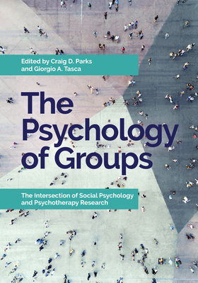 The Psychology of Groups: The Intersection of Social Psychology and Psychotherapy Research Cover Image