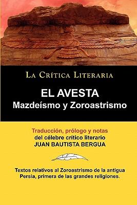 El Avesta: Zoroastrismo y Mazdeismo Cover Image