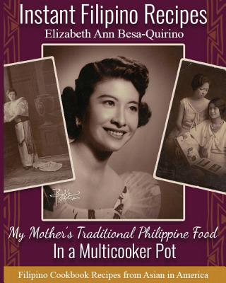 Instant Filipino Recipes: My Mother's Traditional Philippine Food In a Multicooker Pot Cover Image