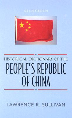 Cover for Historical Dictionary of the People's Republic of China (Historical Dictionaries of Asia #63)