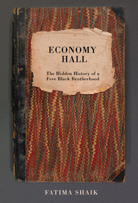 Economy Hall: The Hidden History of a Free Black Brotherhood Cover Image