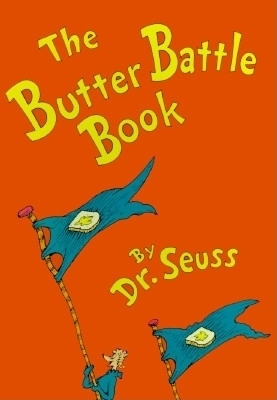 The Butter Battle Book: (New York Times Notable Book of the Year) Cover Image