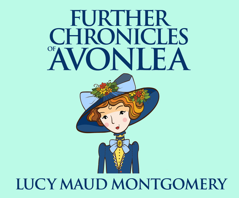 Further Chronicles of Avonlea (Anne of Green Gables #10) Cover Image