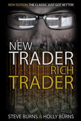 New Trader Rich Trader: 2nd Edition: Revised and Updated Cover Image