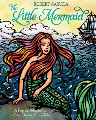 The Little Mermaid: A Pop-Up Adaptation of the Classic Fairy Tale Cover Image