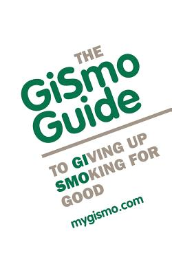 The Gismo Guide to Giving Up Smoking for Good Cover Image