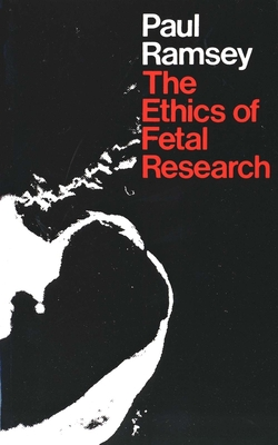 The Ethics of Fetal Research Cover