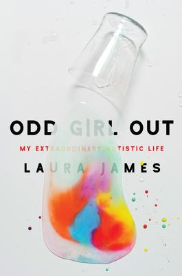 Odd Girl Out: My Extraordinary Autistic Life Cover Image