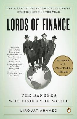 Lords of Finance: The Bankers Who Broke the World Cover Image