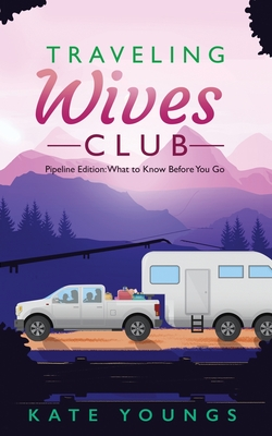 Traveling Wives Club, Pipeline Edition: What to Know Before You Go Cover Image