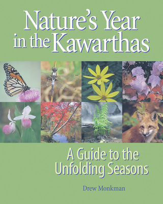 Nature's Year in the Kawarthas: A Guide to the Unfolding Seasons Cover Image