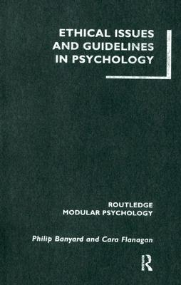 Ethical Issues and Guidelines in Psychology (Routledge Modular Psychology) Cover Image