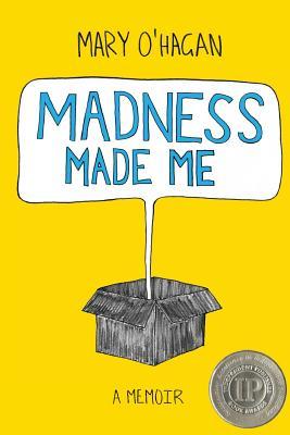 Madness Made Me: A Memoir Cover Image