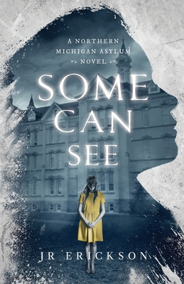 Some Can See: A Northern Michigan Asylum Novel Cover Image