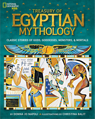 Treasury of Egyptian Mythology: Classic Stories of Gods, Goddesses, Monsters & Mortals Cover Image