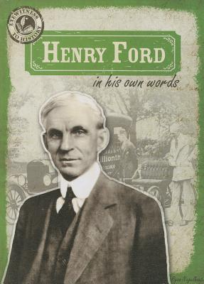 Cover for Henry Ford in His Own Words (Eyewitness to History)