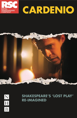 Cardenio: Shakespeare's Lost Play Re-Imagined Cover Image