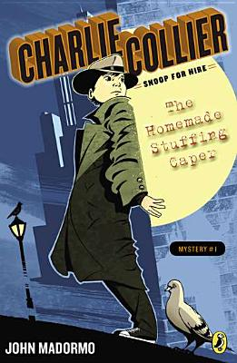 The Homemade Stuffing Caper: Book 1 (Charlie Collier, Snoop for Hire #1) Cover Image