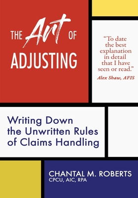 The Art of Adjusting: Writing Down the Unwritten Rules of Claims Handling Cover Image