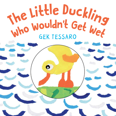 The Little Duckling Who Wouldn't Get Wet Cover Image