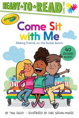 Come Sit with Me: Making Friends on the Buddy Bench (Crayola) Cover Image
