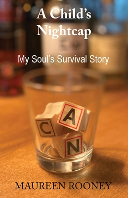 A Child's Nightcap: My Soul's Survival Story Cover Image