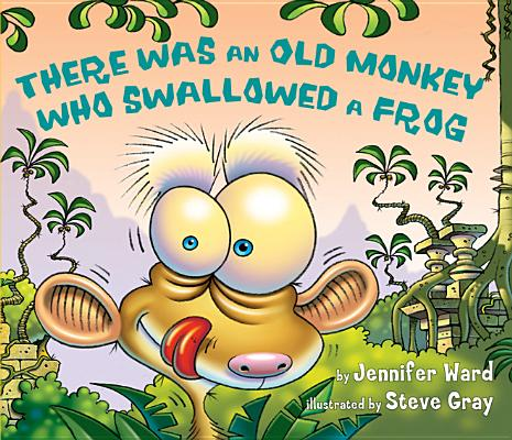 There Was an Old Monkey Who Swallowed a Frog Cover