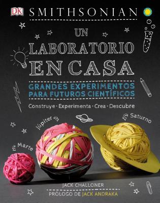 Un laboratorio en casa (Maker Lab): Grandes experimentos para futuros científicos Cover Image