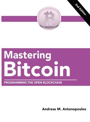Mastering Bitcoin: Programming the Open Blockchain Cover Image