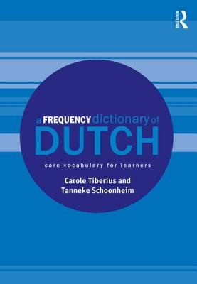 A Frequency Dictionary of Dutch: Core Vocabulary for Learners (Routledge Frequency Dictionaries) Cover Image