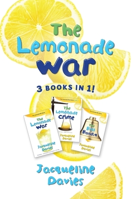 The Lemonade War Three Books in One: The Lemonade War, The Lemonade Crime, The Bell Bandit (The Lemonade War Series) Cover Image