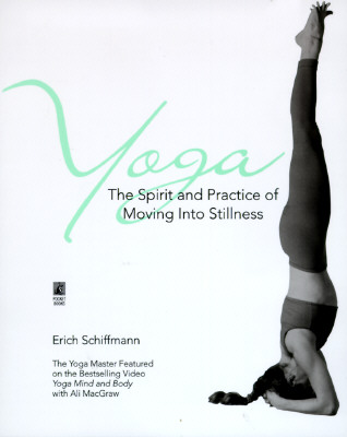 Yoga The Spirit And Practice Of Moving Into Stillness Cover Image