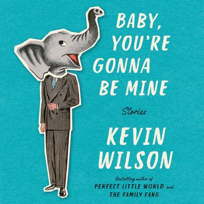 Baby, You're Gonna Be Mine: Stories Cover Image
