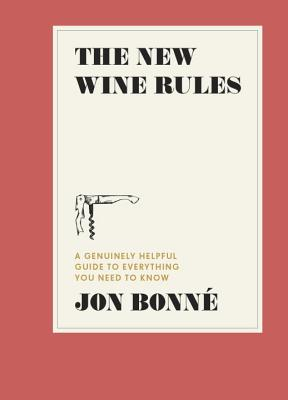 The New Wine Rules: A Genuinely Helpful Guide to Everything You Need to Know Cover Image
