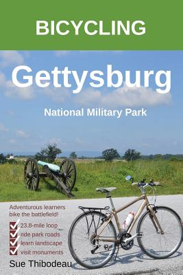 Bicycling Gettysburg National Military Park: The Cyclist's Civil War Travel Guide Cover Image